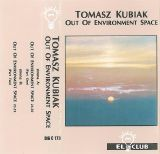 Tomasz Kubiak - Out of Environment Space