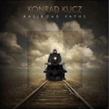 Konrad Kucz - Railroad Paths